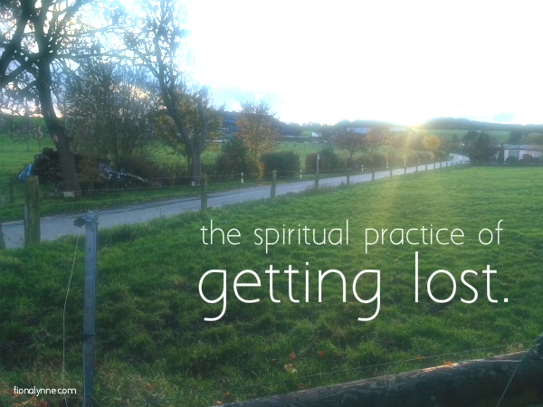 The Spiritual Pratice of Getting Lost