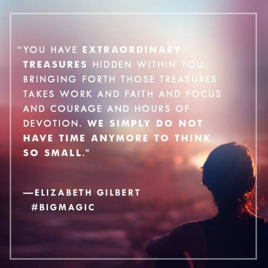 Big Magic – 5 themes that stood out in Elizabeth Gilbert's book