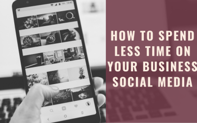 How to Spend Less Time on Your Business Social Media