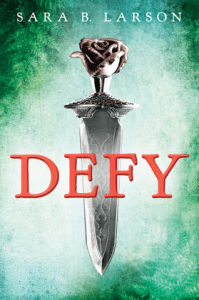 ARC Tour Review- Defy by Sara B. Larson