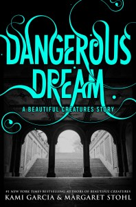 Early Review ~Dangerous Dream: A Beautiful Creatures Story