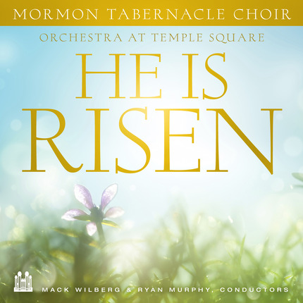CD Review: He Is Risen by Mormon Tabernacle Choir