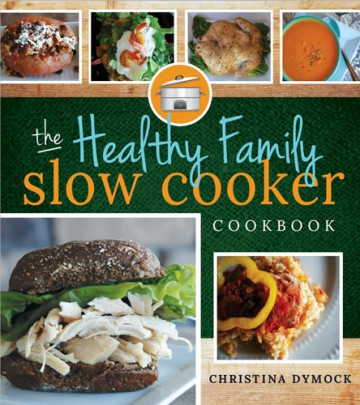 The Healthy Family Slow Cooker Cookbook Blog Tour