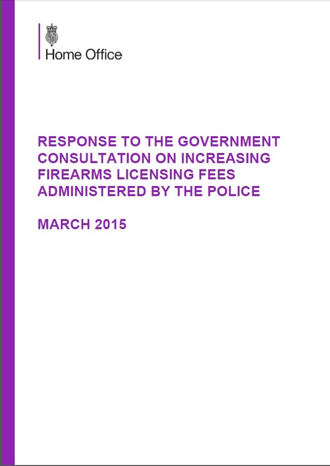Response to the Government Consultation on Increasing Firearms Licensing Fees - March 2015