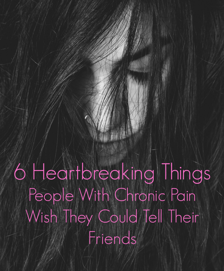 6 Things People With Chronic Pain Want you to know