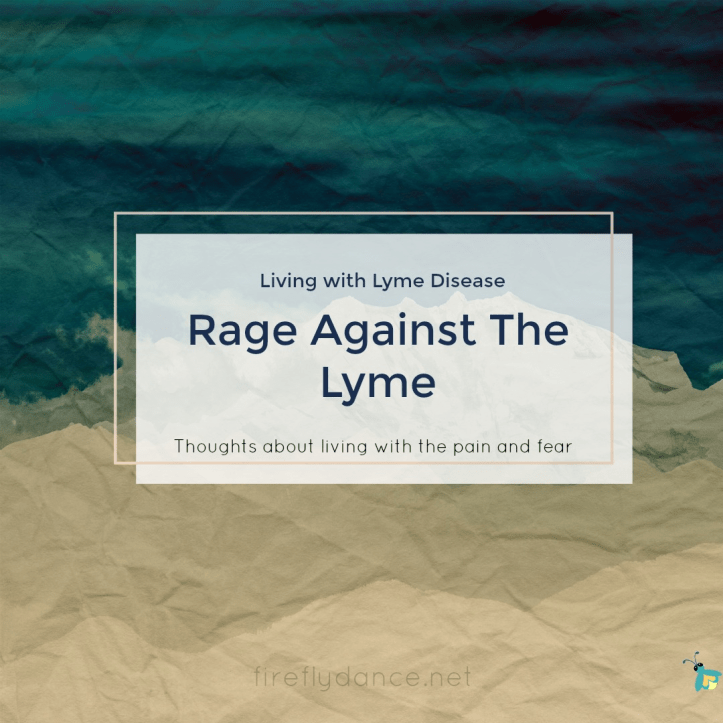rage against dying and lyme disease