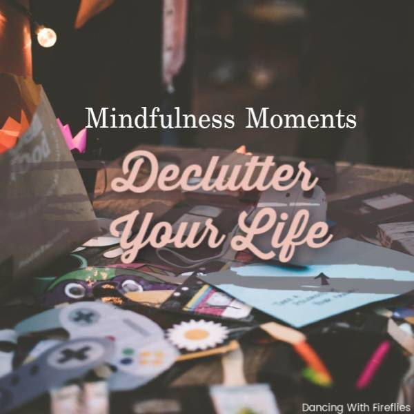 Declutter your life!