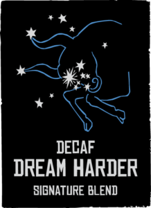 Decaf Dream Harder
