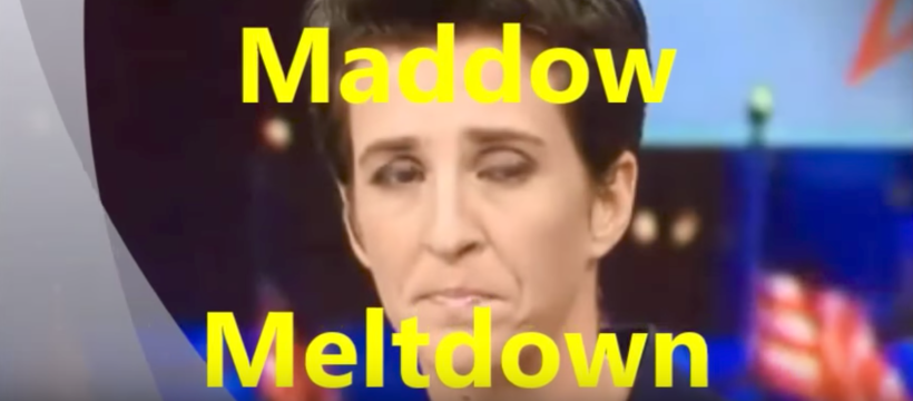 Maddow Meltdown