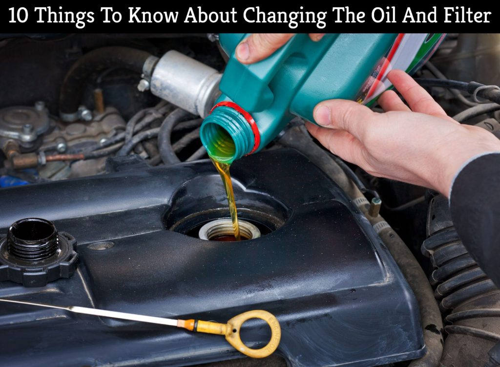 10 Things To Know About Changing The Oil And Filter