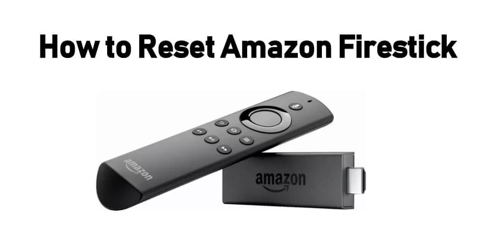 How to Reset Firestick / Fire TV to Factory Settings [2020]