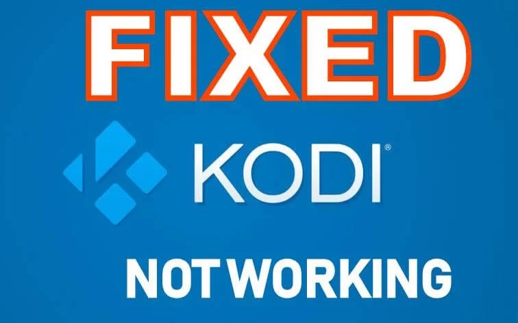 Kodi Not Working? Possible Issues & Instant Fixes