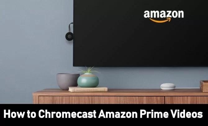 How to Chromecast Amazon Prime Videos [2020] | No Firestick Needed