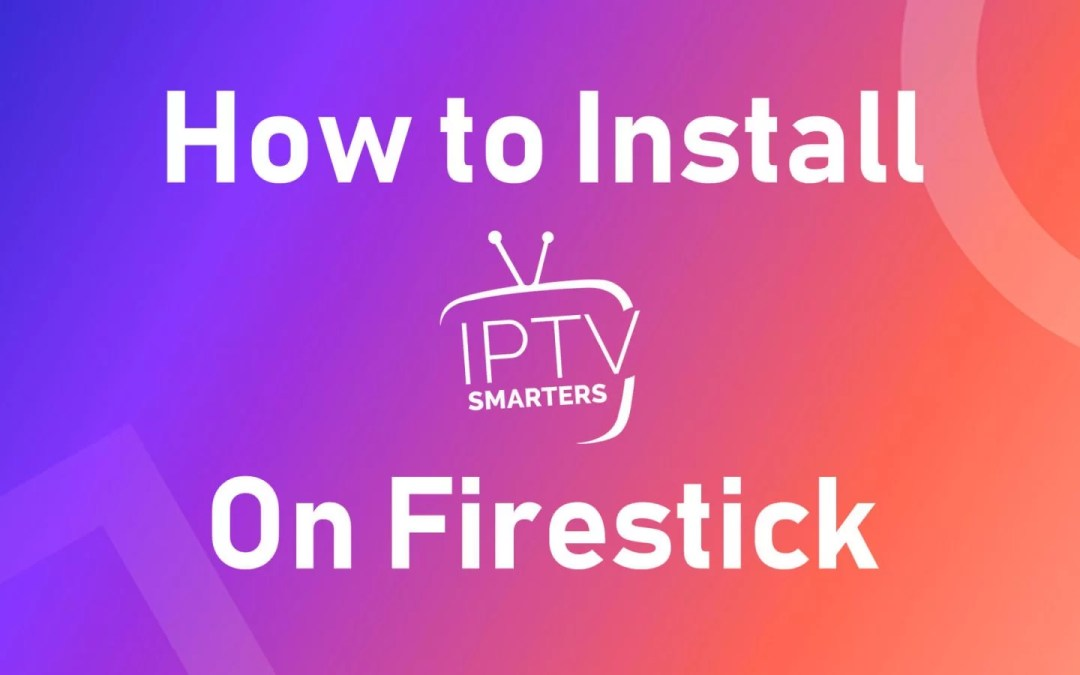 How to Install IPTV Smarters Pro App on Firestick [2020]