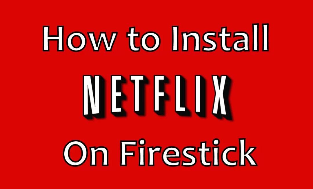 How to Install Netflix For Firestick / Fire TV [2020]
