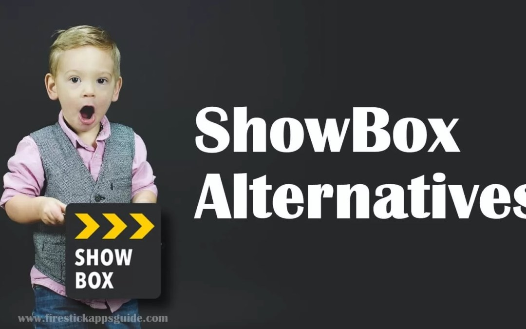 9 Best ShowBox Alternatives For Movies & TV Shows [August 2019]