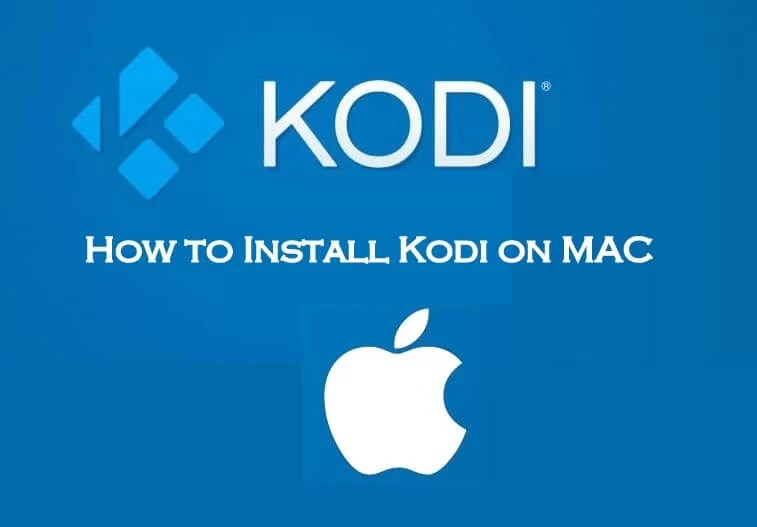 How to Download & Install Kodi on Mac Devices