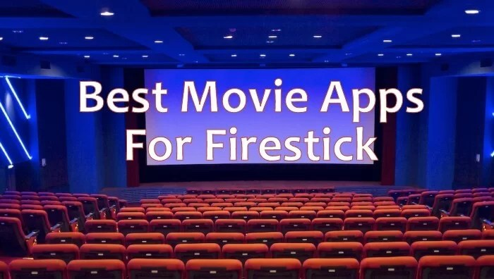 Top 20 Best Movie Apps for Firestick [August 2019]