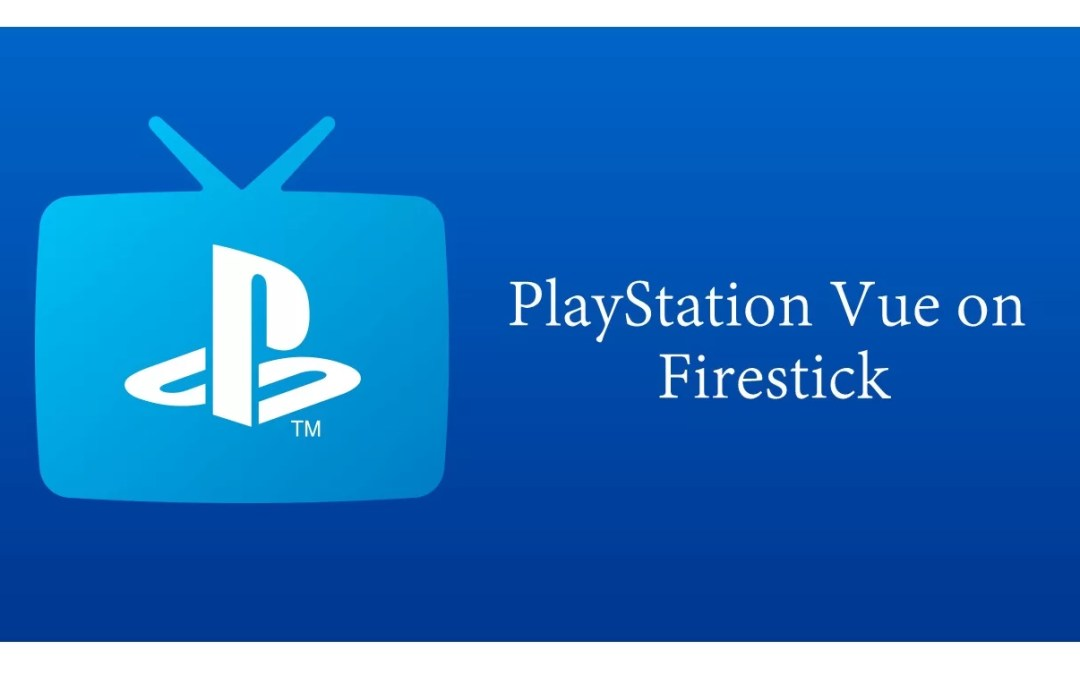 How to install PlayStation Vue on Firestick/ Fire TV [2020]
