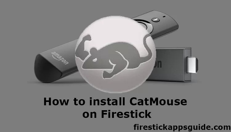 How to Install CatMouse APK on Firestick [2019]