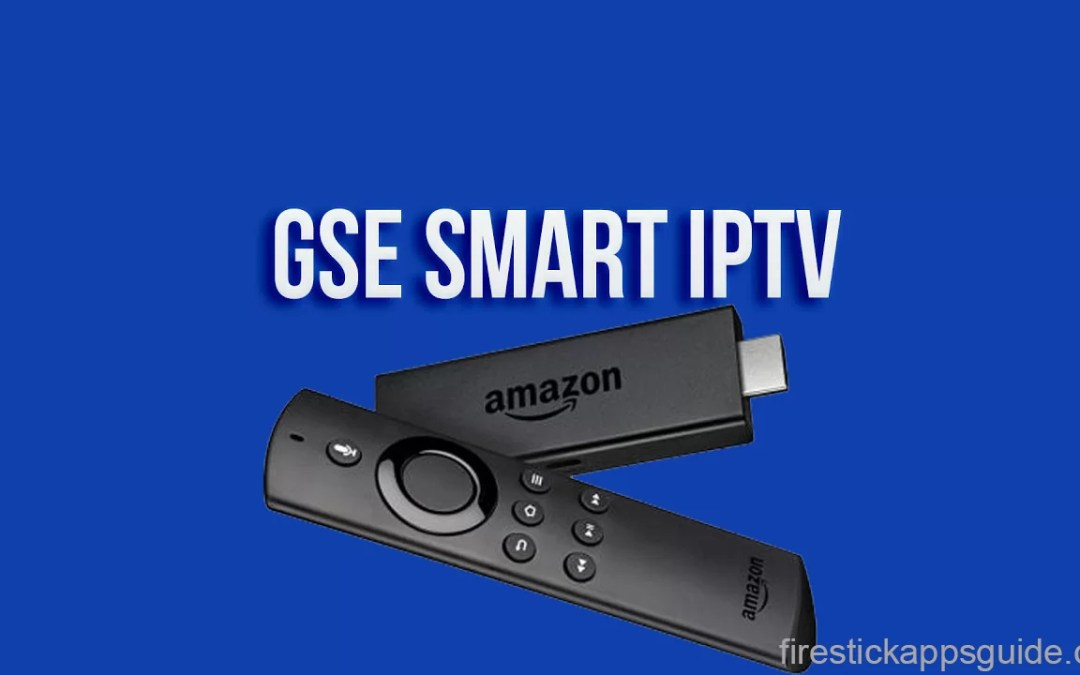 How to Install GSE SMART IPTV on Firestick / Android  [2019]