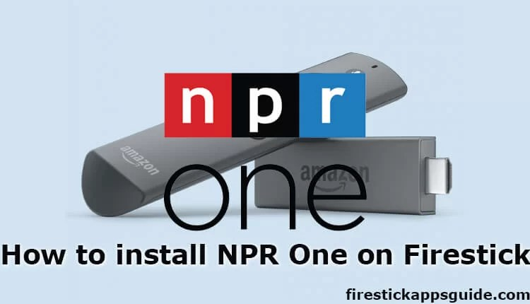 How to Install NPR One on Firestick / Fire TV [2019]