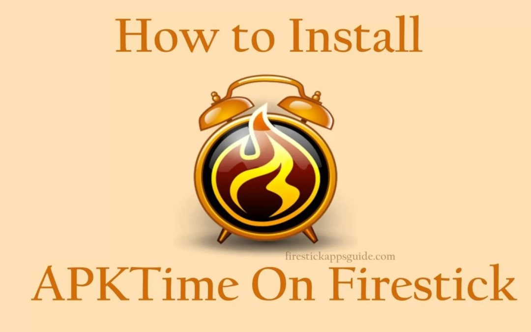 APKTime Apk [2019] How to Install APKTime on Firestick