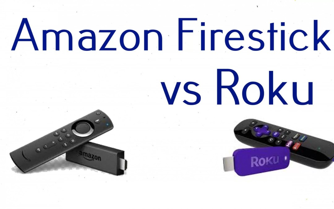 Amazon Firestick Vs Roku Comparision [Updated 2021]