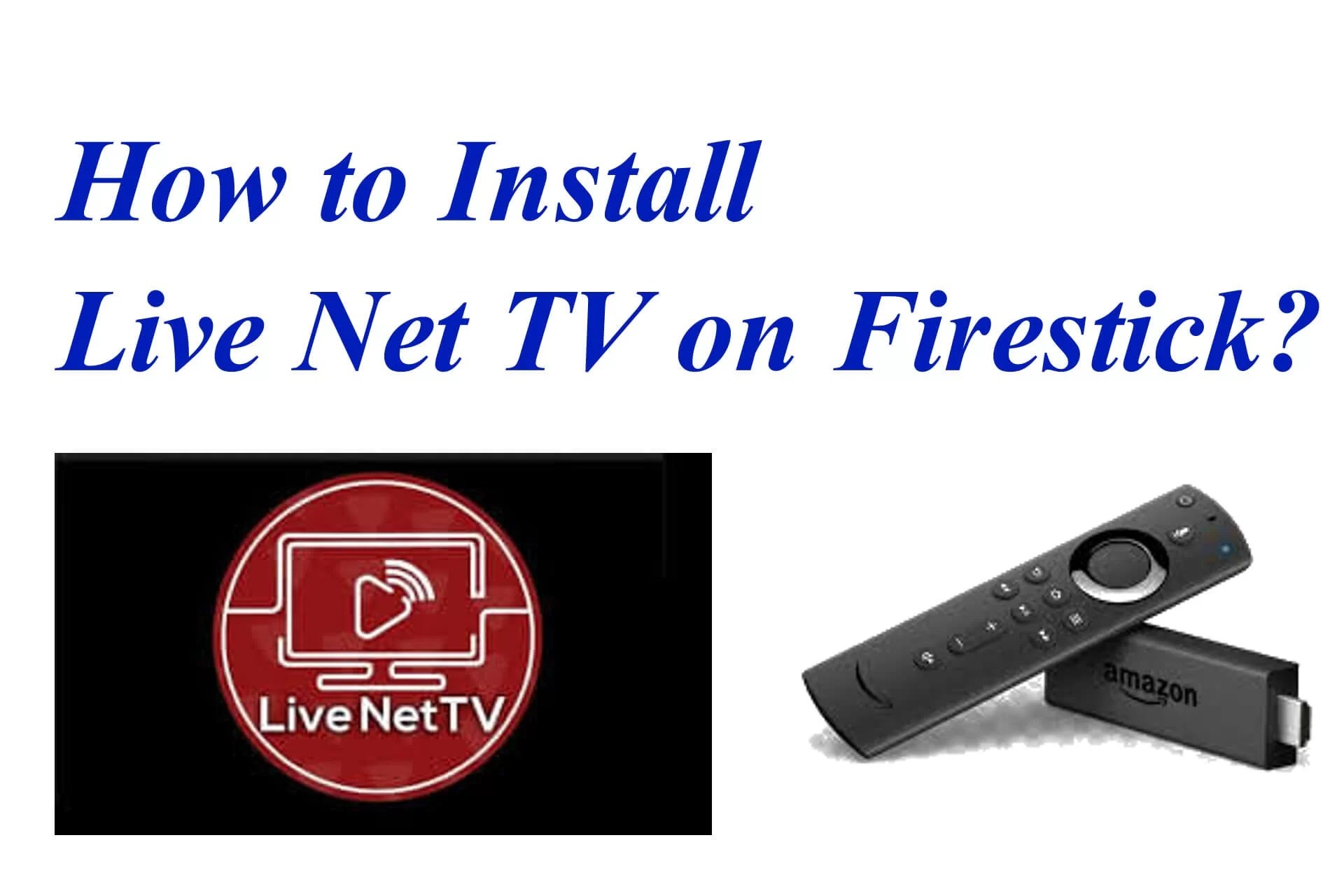 How To Install Live Net Tv On Firestick Fire Tv Firestick Apps Guide