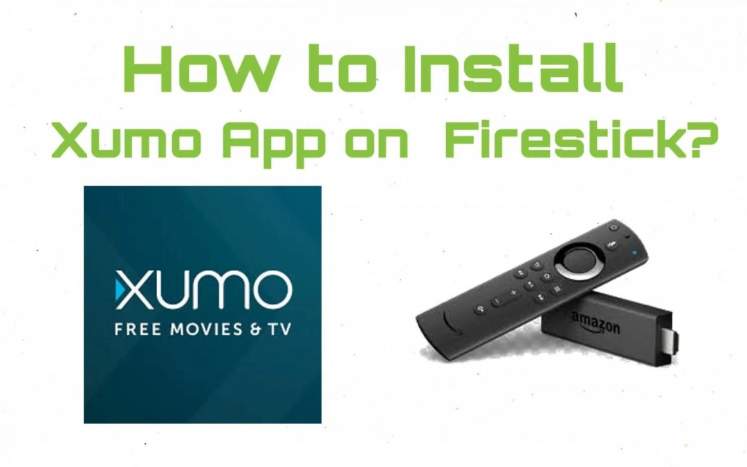 How to Install Xumo on Firestick? [2020]