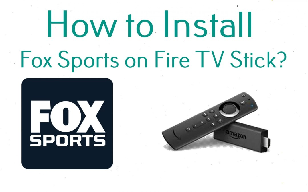 How to Install Fox Sports on Fire TV [2020]
