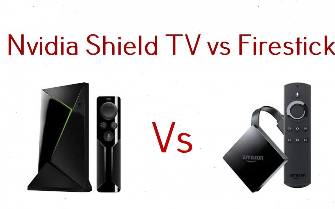 Nvidia Shield TV vs Firestick Comparison | Which one to Choose?