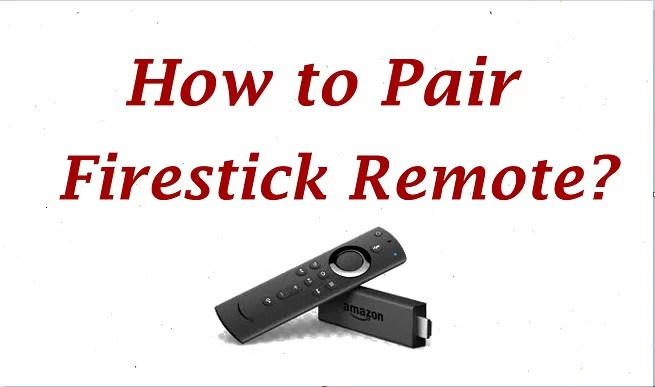 How to Pair Firestick Remote [2020]