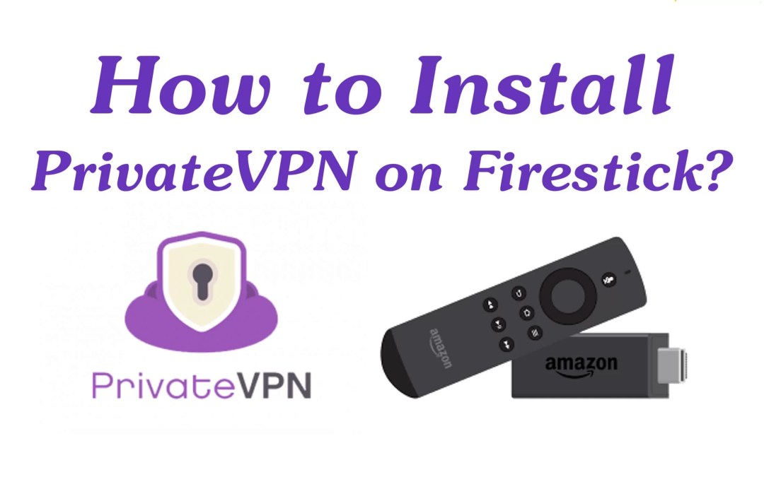 How to Install PrivateVPN on Firestick / Fire TV?