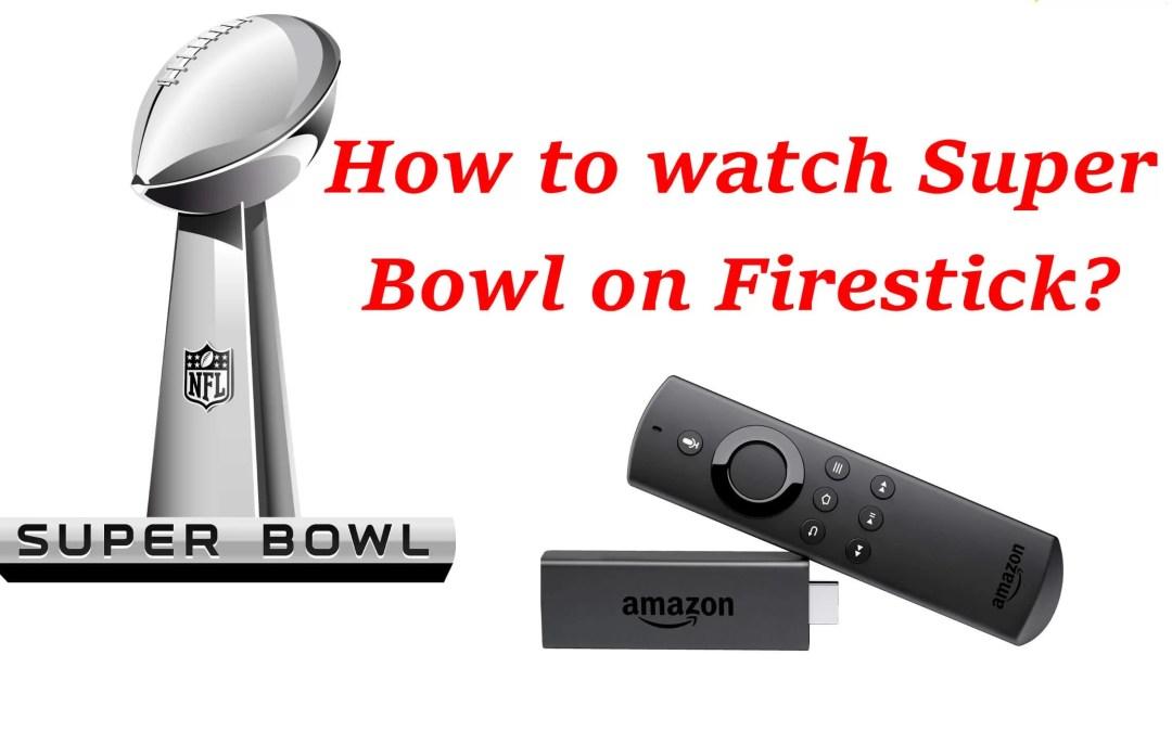 Watch Super Bowl on Firestick