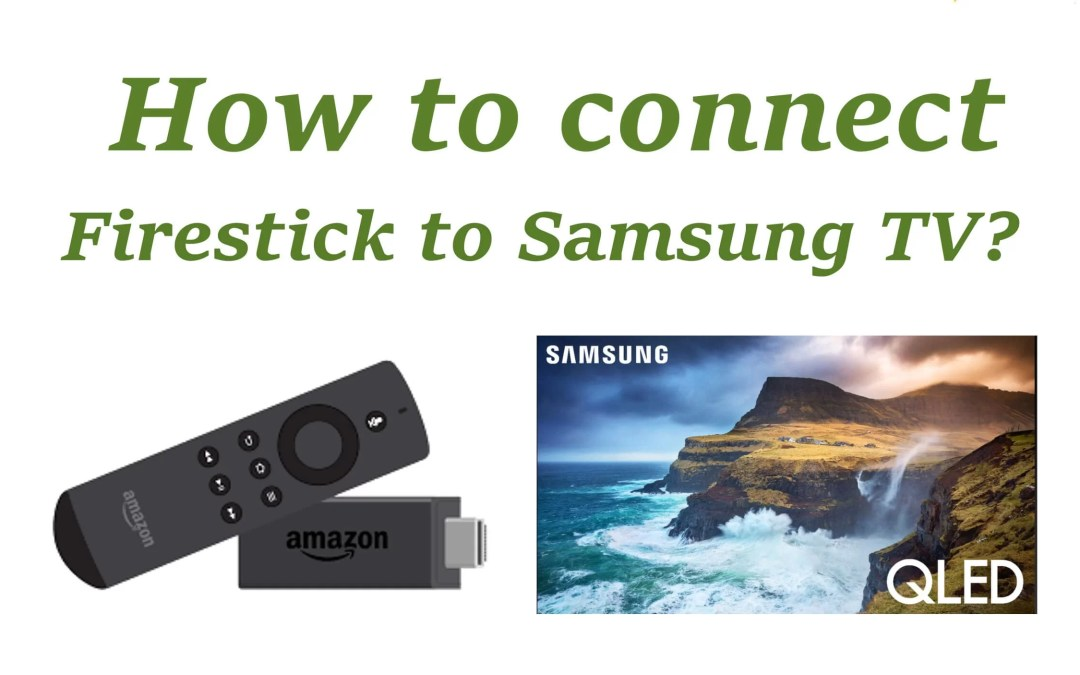 Connect Amazon Firestick To Samsung TV