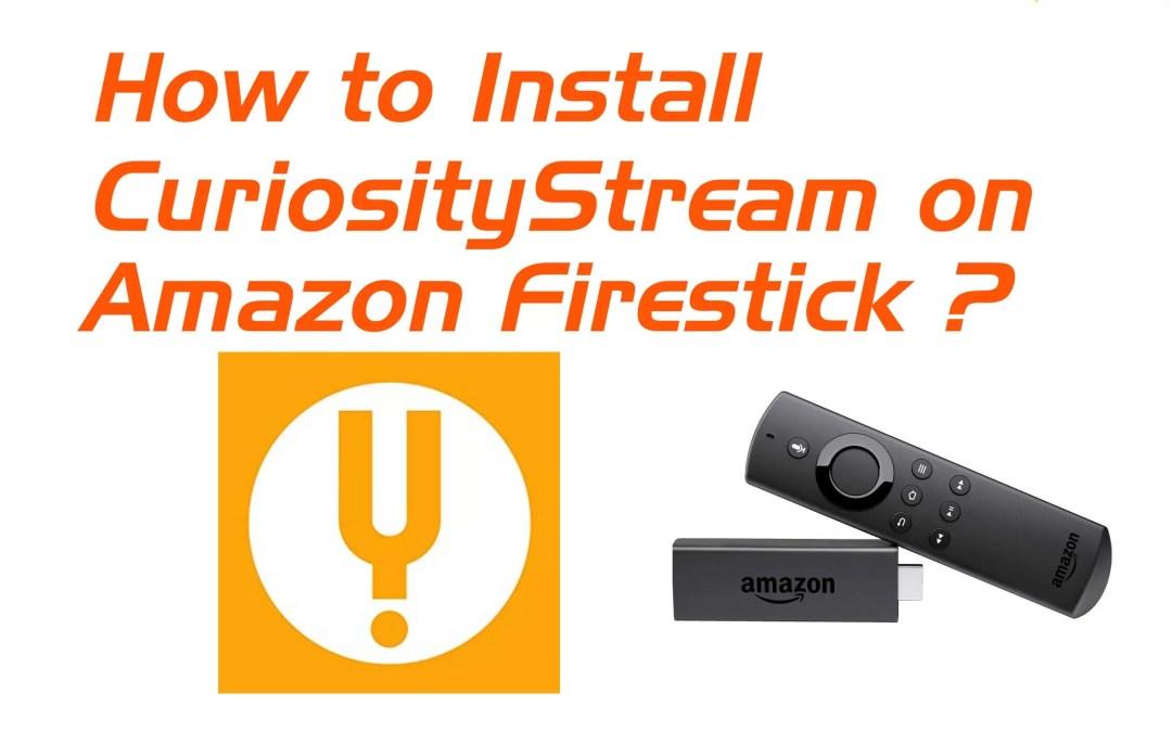 Install CuriosityStream on Firestick
