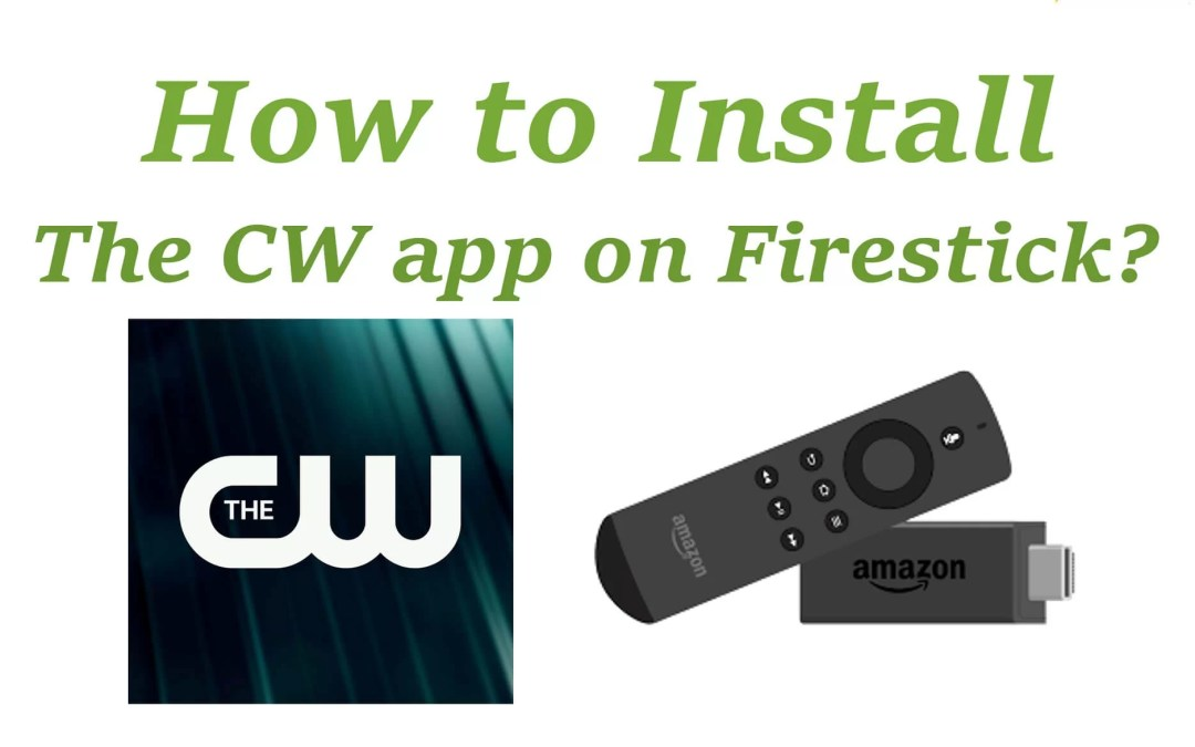 How to Install The CW App on Firestick?