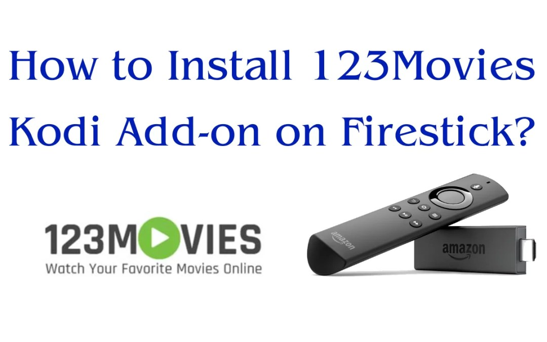 How To Install 123Movies on Firestick?
