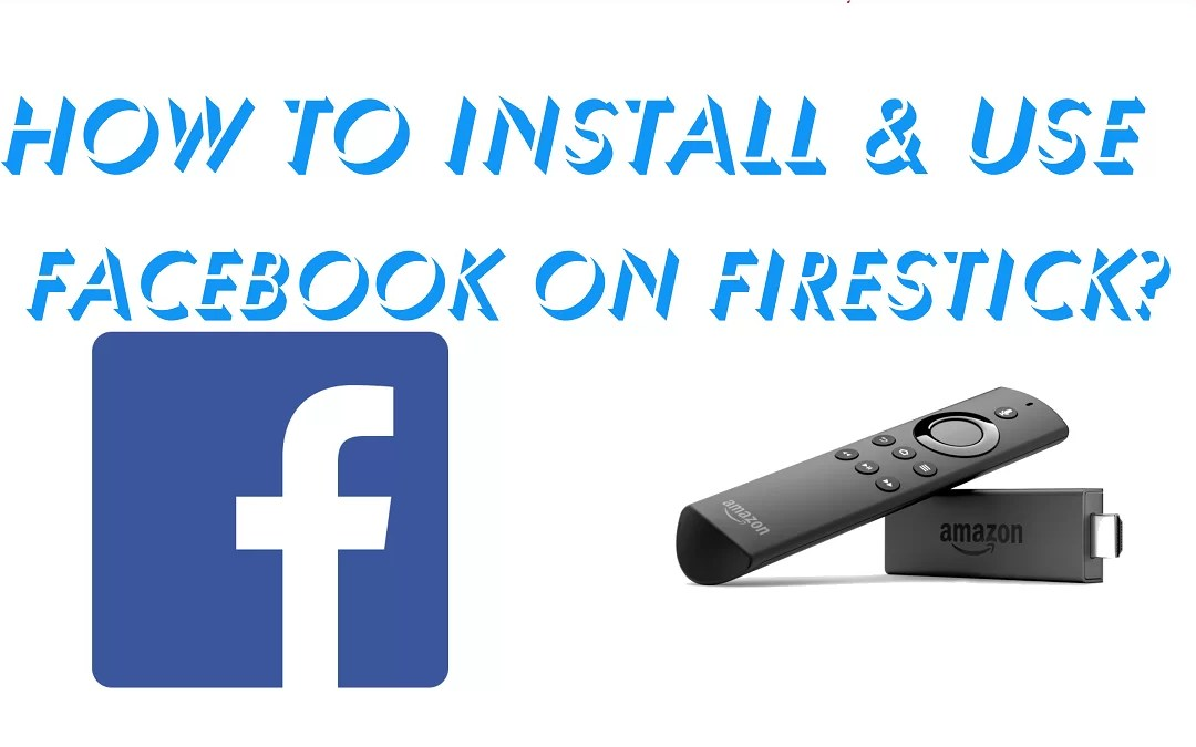 How to Install Facebook on Firestick?