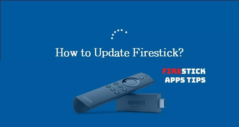 How To Update Firestick? [2019]