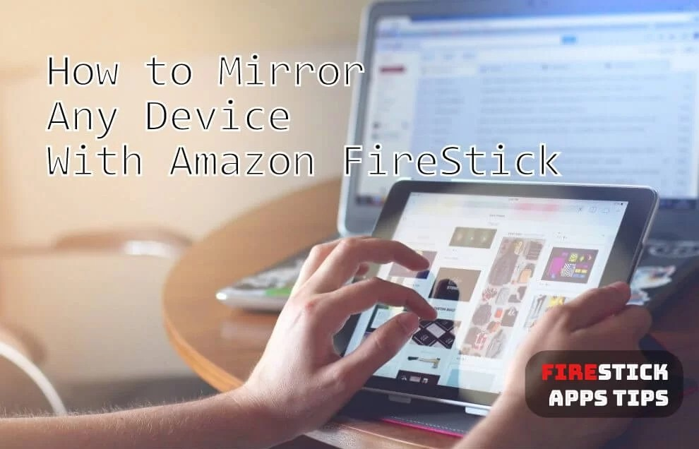 Firestick Mirroring | How to Mirror Any Device With Amazon Firestick