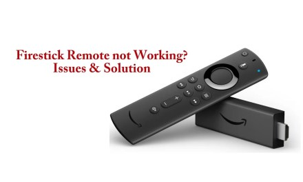 Firestick Remote not working? Issues and Solutions [2019]