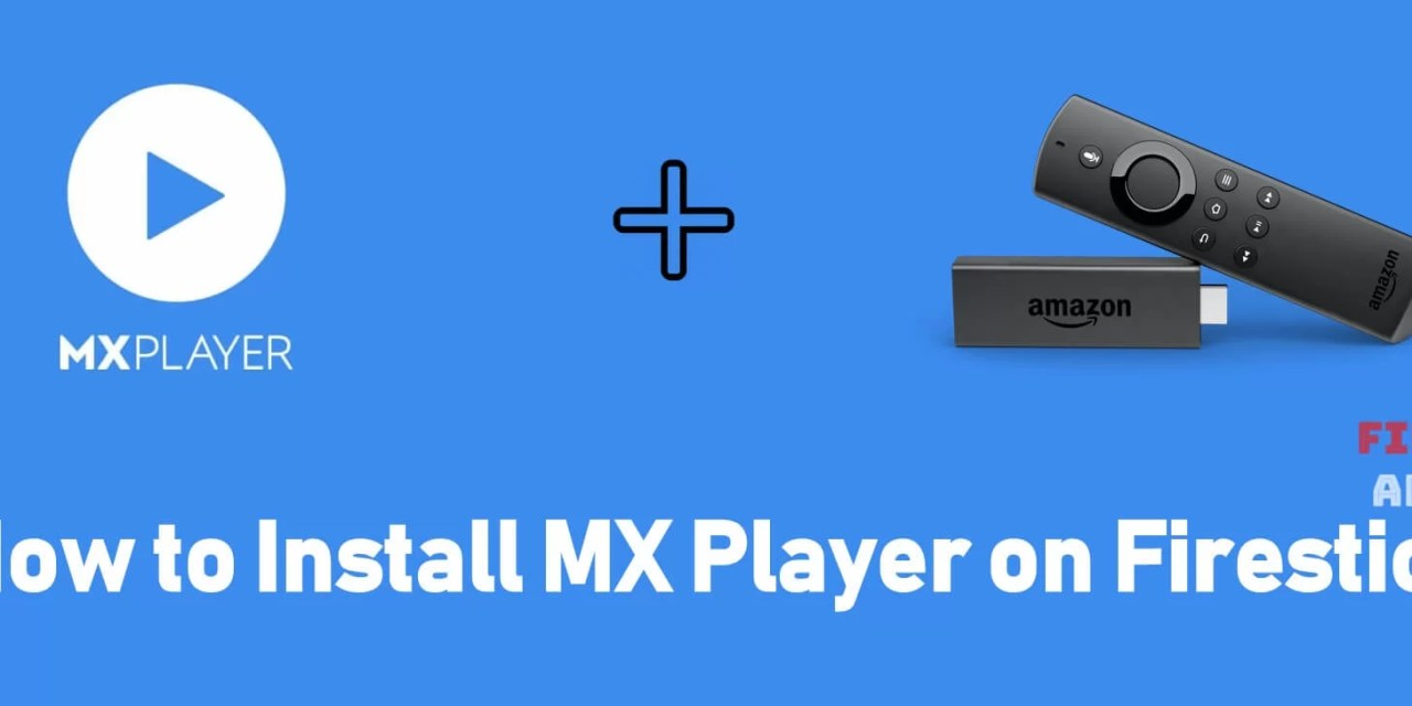 How to Install MX Player for Firestick / Fire TV [2019