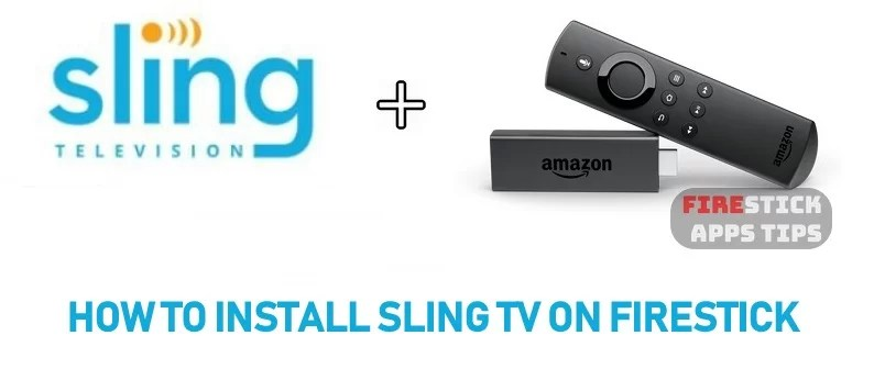 How to Download and Install Sling TV on Firestick / Fire TV [2019]