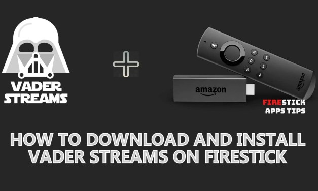 How to Download and Install Vader Streams on Firestick [2019]