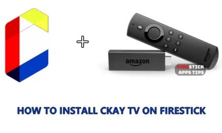 How to Install CKayTV on Firestick / Fire TV [2019]