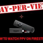 How to Watch PPV on Firestick   Best PPV Kodi Addons in 2019