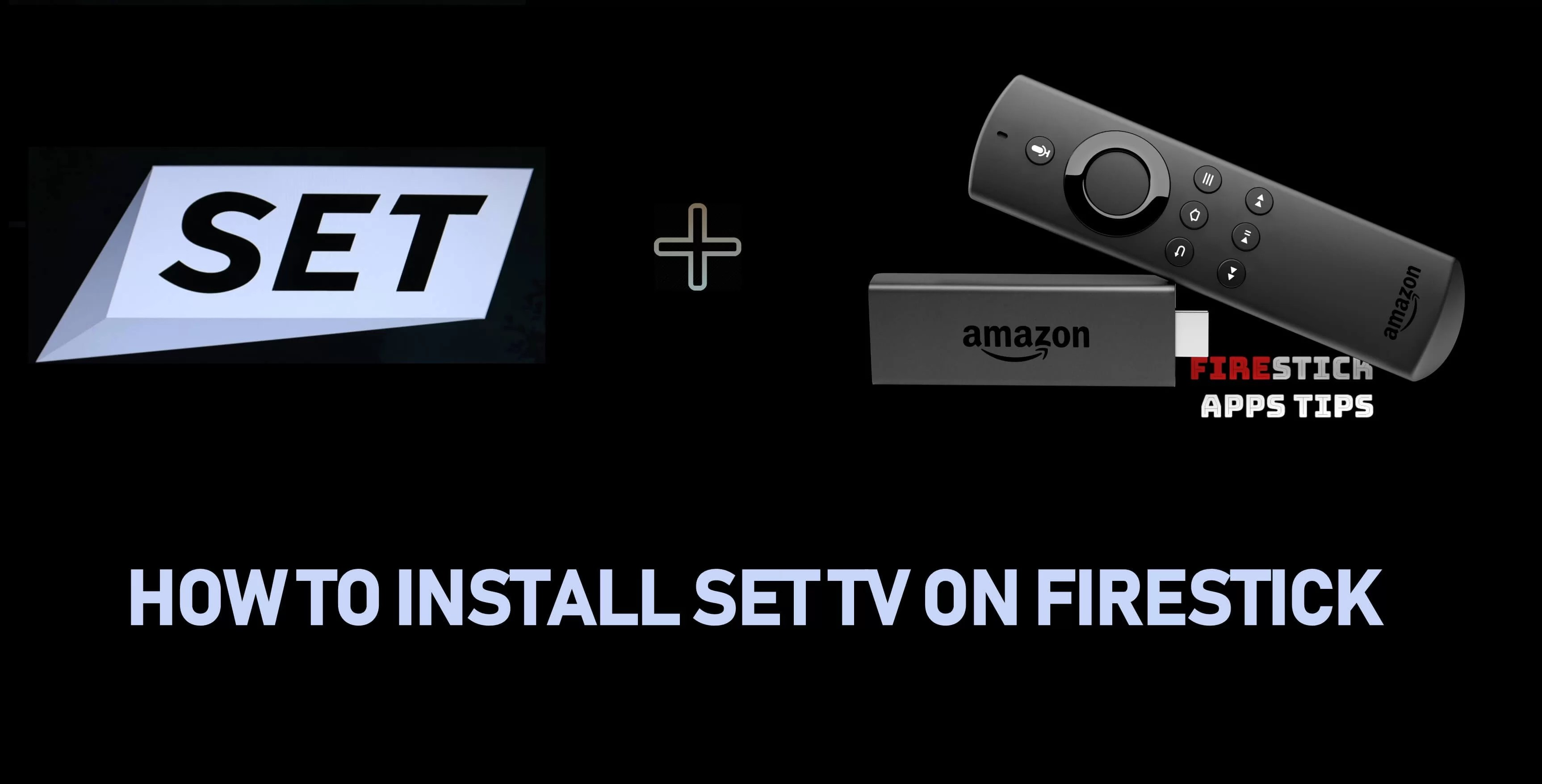 How to Install Set TV IPTV on Firestick / Fire TV [Working 2019