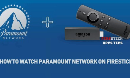 How to Watch Paramount Network Without Cable Using Firestick